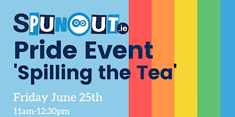 'Spilling the Tea' - Spunout Pride Event tickets