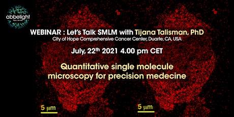Dr. Talisman - Quantitative single molecule localization microscopy... tickets