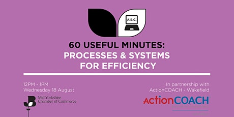 60 Useful Minutes-Processes & Systems to a smoother more efficient business tickets