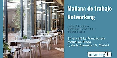 Mañana de trabajo - Networking entradas