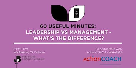 60 Useful Minutes- Leadership -v- Management Tickets