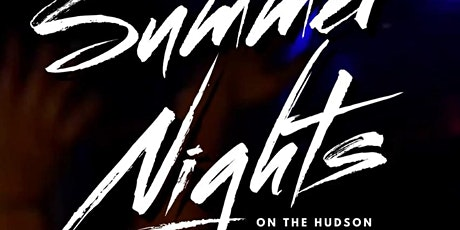 Grand Opening Of Summer Nights on The Hudson At Skinnys Cantina tickets
