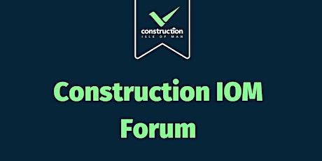 Construction IOM Forum tickets