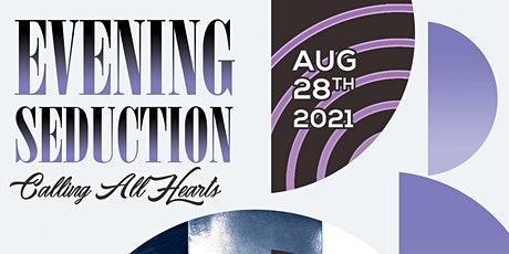 Evening Seduction 10, Calling All Hearts! tickets