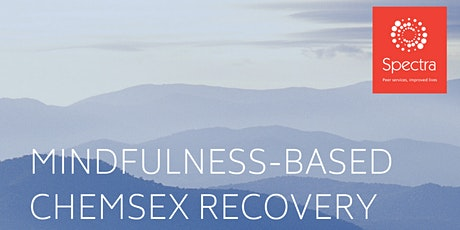 MINDFULNESS-BASED CHEMSEX RECOVERY 2021 - TASTER tickets