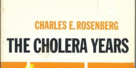 Works that Shaped the World: Charles Rosenberg's 'The Cholera Years' (1962) tickets