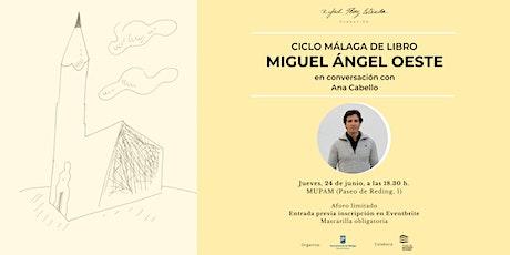Málaga de Libro con Miguel Ángel Oeste entradas
