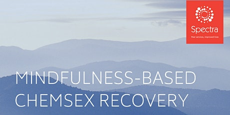 Mindfulness-Based Chemsex Recovery Course 2021 tickets