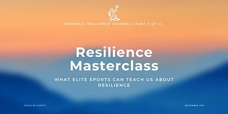 Resilience Masterclass: Personal Resilience Training Part II of III tickets