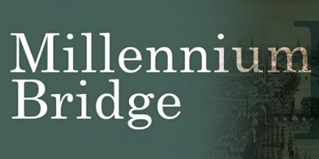 Footsteps of Mudlarks: Sunday, August 1st 2021, Millennium Bridge tickets