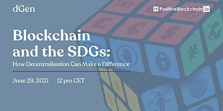 Report Launch Webinar by dGen & PB - Blockchain and the SDGs tickets
