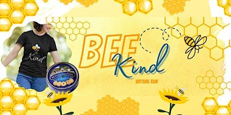 Bee Kind - Kindness Matters Virtual Race tickets