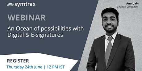 An  Ocean of possibilities with Digital & E-signatures tickets