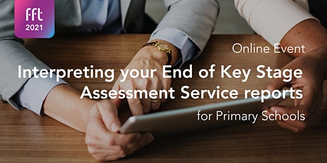 End of Key Stage Assessment Service - Interpreting your reports tickets