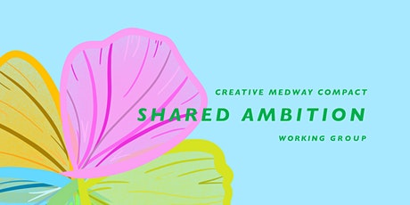 Creative Medway: Shared Ambition Open Space Meeting for All tickets