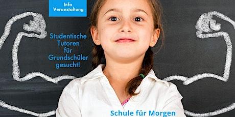 Infoveranstaltung für Schule für Morgen Tutoren Tickets