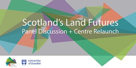Scotland's Land Futures: Panel Discussion + Centre Relaunch tickets