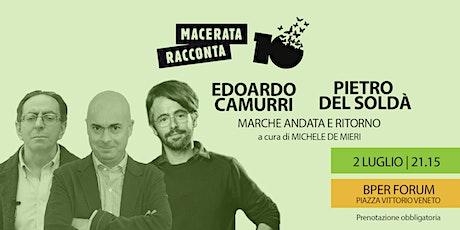 EDOARDO CAMURRI - PIETRO DEL SOLDA` - MACERATA RACCONTA biglietti