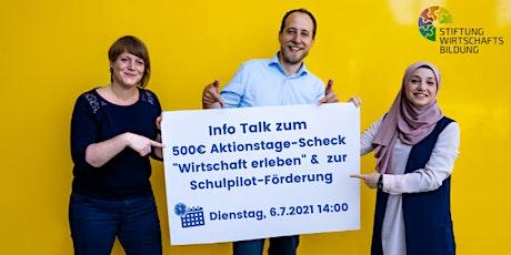 Info Talk zum Aktionstage-Scheck und Schulpilot Wirtschaftsbildung Tickets