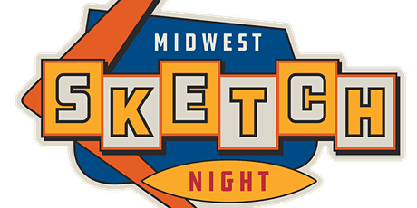 """MIDWEST SKETCH NIGHT:   """"Meet 'n Greet"""" - In-person tickets"""