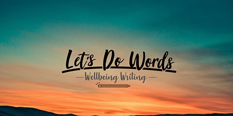 Let's Do Words - Creative Writing for Wellbeing and Resilience tickets