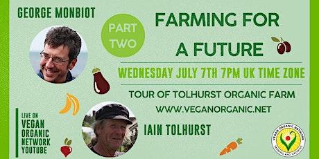 Part 2 Tour of Tolhurst Organic Farm-Free Event tickets