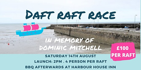 Daft Raft Race 2021 - In memory of Dominic Mitchell tickets