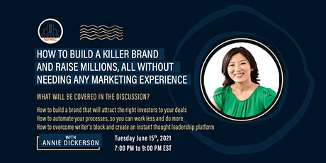 How to build a killer Brand and Raise Millions. No marketing experience tickets