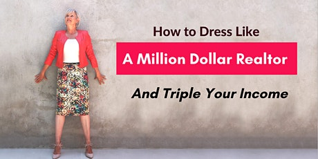 How to Dress Like a Million Dollar Realtor tickets