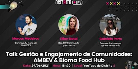 Talk Gestão e Engajamento de Comunidades: AMBEV & Bioma Food Hub ingressos
