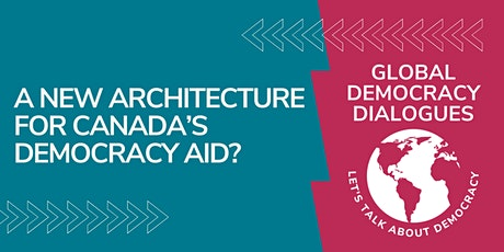 A New Architecture for Canada's Democracy Aid? tickets