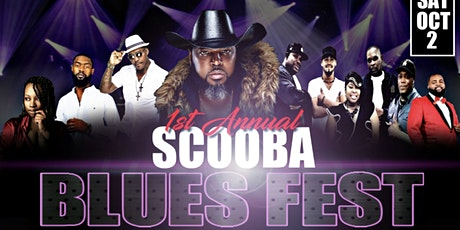 1st ANNUAL SCOOBA BLUES FEST tickets