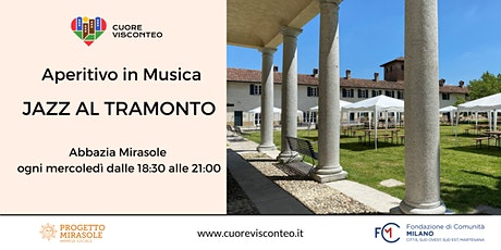 Aperitivo in Musica - Jazz al tramonto in Abbazia Mirasole biglietti