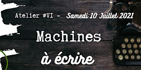 Machines à Écrire - Atelier #6 billets