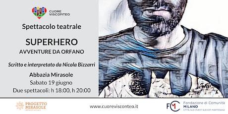 """Spettacolo teatrale """"Superhero - Avventure da orfano"""" di Nicola Bizzarri biglietti"""