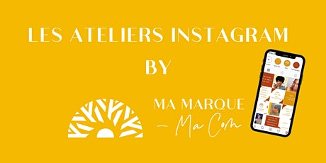 Les ateliers Instagram by MMMC - Replay tickets