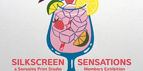 Silkscreen Sensations, a Sonsoles Print Studio Members Exhibition tickets