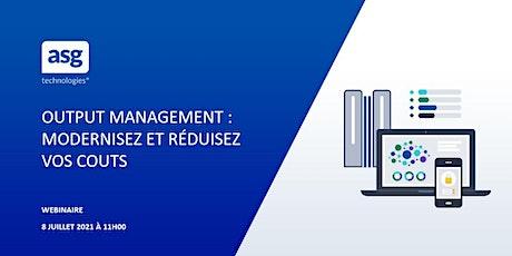 Webinaire -  Output Management: Modernisez et Réduisez vos coûts billets