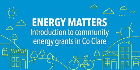 Energy Matters: An introduction to community energy  in Clare tickets