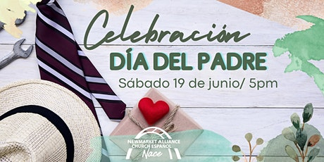 "Servicio Congregacional NACE (Sabado 19 de Junio - 5 pm) / ""Father's Day"" tickets"