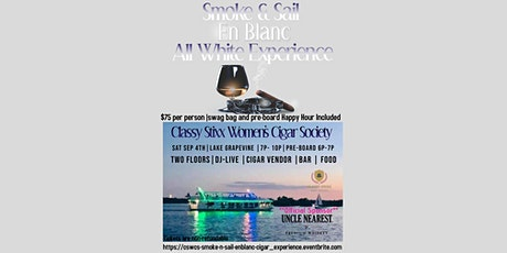 Smoke and Sail En' Blanc (All WHITE cigar experience on the water) tickets