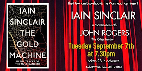 Iain Sinclair: The Gold Machine - In conversation with John Rogers tickets