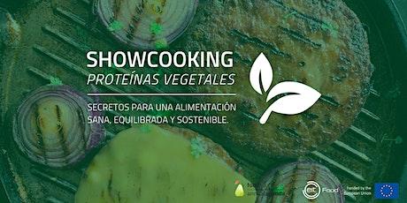 Showcooking de proteínas vegetales- Saborea la comida del futuro tickets