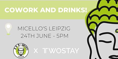 Twostay Afterwork Drinks Leipzig @Micello's Tickets