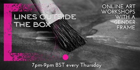 Lines outside the box : Trans Inclusive Art Workshop - THURSDAY JUNE 24TH tickets