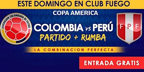 Este Domingo en Club Fuego • Colombia vs Peru  • Entrada GRATIS plus Rumba tickets