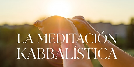 La Meditación Kabbalística  7/1/2021 boletos