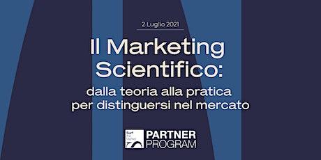 Il Marketing Scientifico | Dalla teoria alla pratica biglietti