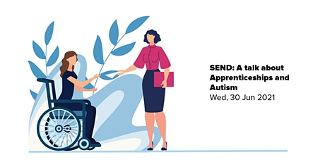 SEND: A talk about Apprenticeships and Autism tickets