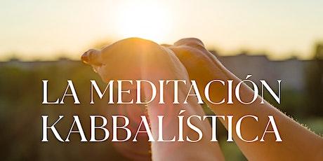 La Meditación Kabbalística  7/8/2021 boletos
